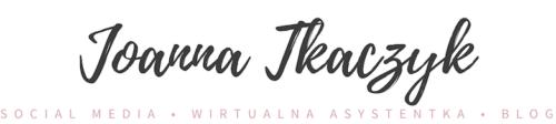 Joanna Tkaczyk – Social Media & Wirtualna Asystentka